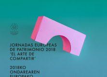 "JORNADAS EUROPEAS DE PATRIMONIO 2018 ""El Arte de Compartir"""