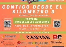 """Proyecto: CONTIGO DESDE EL KM 0  """"Travesia Roncesvalles-Algeciras"""""""